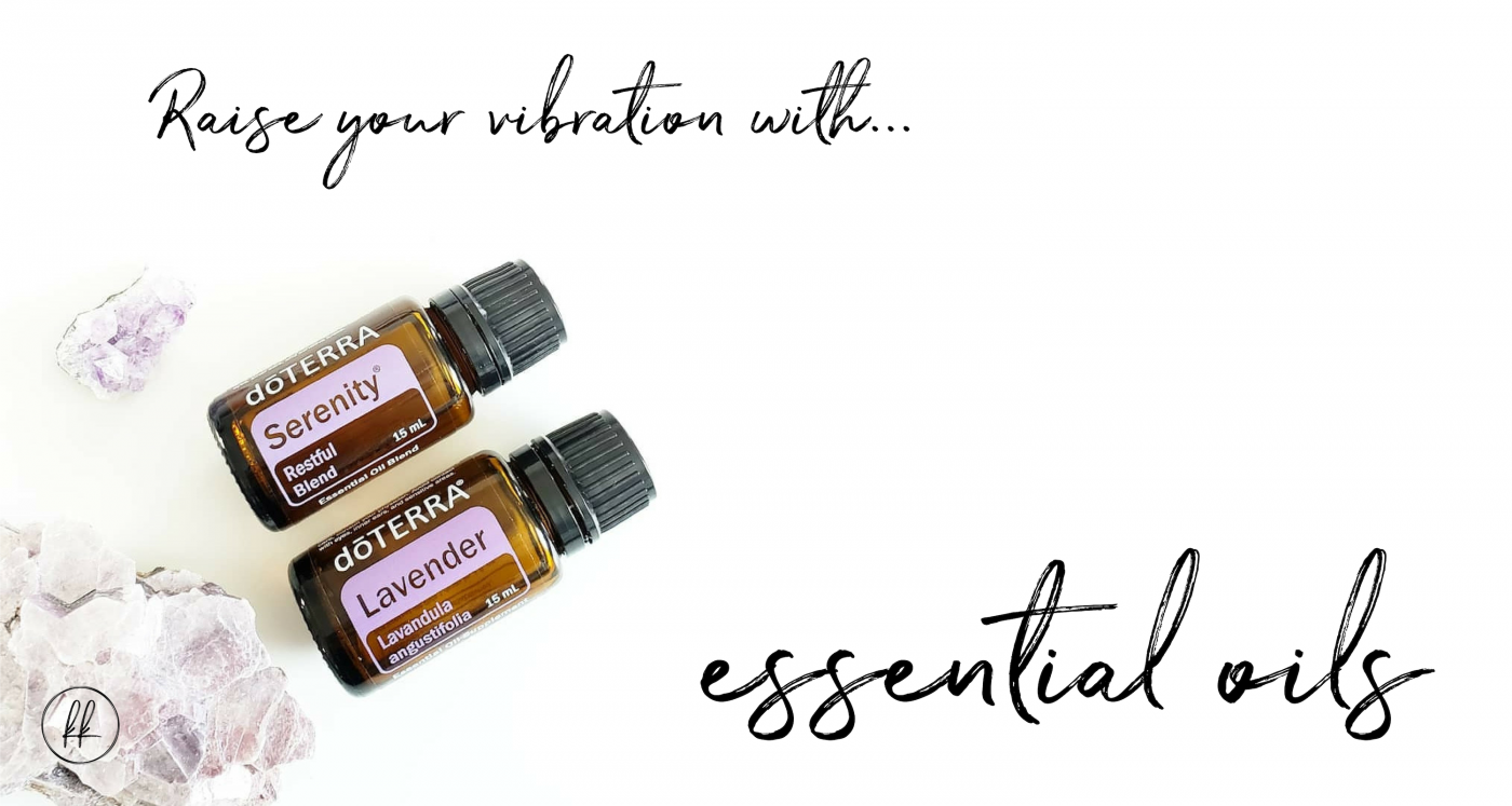 Raise your vibration with essential oils