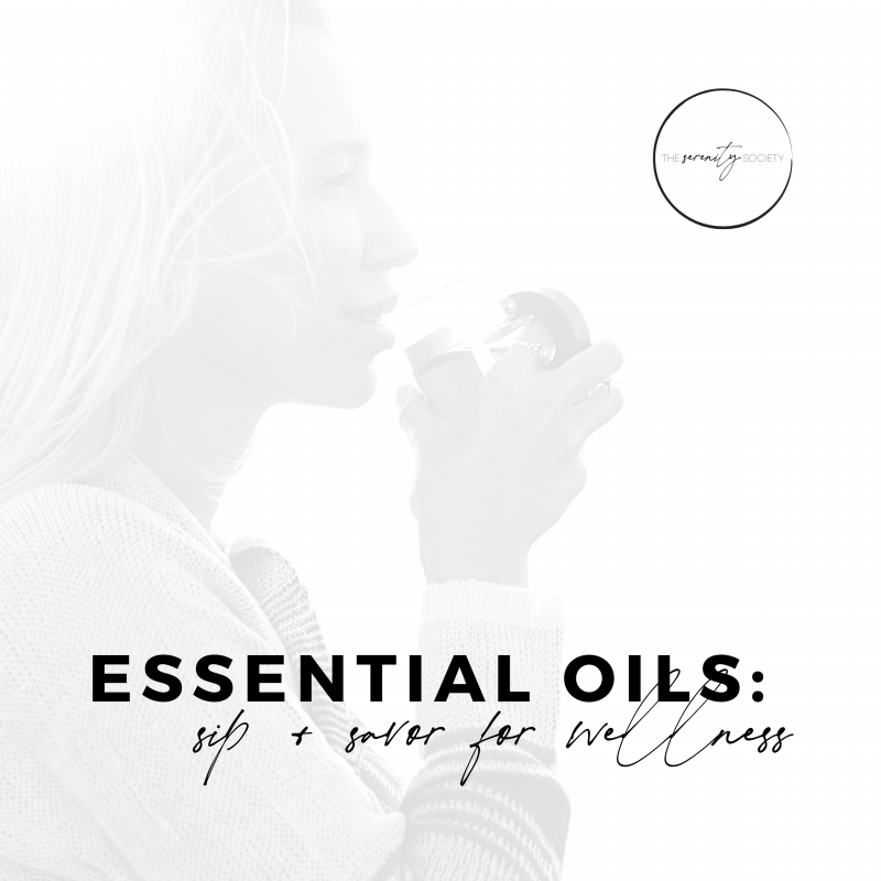 Essential Oils: Sip + Savor for Wellness