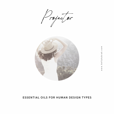 Human Design Projector Essential Oils